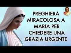 PREGHIERA MIRACOLOSA A MARIA PER CHIEDERE UNA GRAZIA - YouTube Madonna, Jesus Pictures, Santa Maria, Youtube, Sacramento, Pasta, Medicine, Frases, Oven
