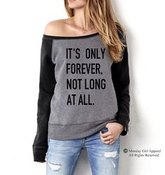 It's ONLY FOREVER Not Long at All Sweatshirt Off the Shoulder Shirt Winter Cozy by MondayGirlApparel on Etsy