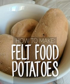 Free Pattern and Tutorial for Making Felt Food Potatoes – Twisted Notions - diy food Felt Diy, Felt Crafts, Kids Crafts, Felt Food Patterns, Felt Cupcakes, Felt Play Food, Craft Free, Fake Food, Diy Food