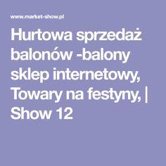 Hurtowa sprzedaż balonów -balony sklep internetowy, Towary na festyny, | Show 12