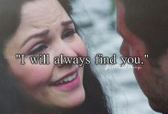 """ i will always find you """