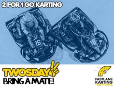 Head in to Fastlane for Tight-Ass-Twosday! One mate pays, two mates ride. Go-Karting is on 4 - 10pm tonight. Mention this offer in-store to redeem!
