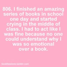 Bookfession 806. Keeping our emotion on our own when we read the most touching part of the book is normal thing for book lovers. Because not everyone will understand it for acting that way for book.