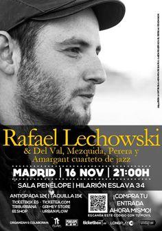 SÁBADO 16 DE NOVIEMBRE, SALA PENELOPE-MADRID: -RAFAEL LECHOWSKI