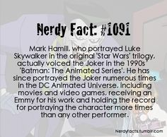 Nerdy Fact: Mark Hamil, who portrayed Luke Skywalker in the original 'Star Wars' trilogy, actually voiced the Joker in the 1990s 'Batman: The Animated Series.""