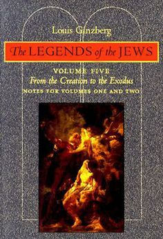 The Legends of the Jews: From the Creation to Exodus: Notes for Volumes 1 and 2