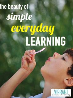 One homeschool mom's story of how simple everyday learning is bringing new freedom and joy in her family's homeschooling. VibrantHomeschooling.com