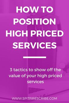 How to position high priced services to show of the value of your high end offers. Click through to learn 3 tactics to use (and one to avoid) when writing copy for your service packages. via /spitfirescribe/