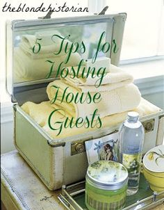 The Blonde Historian: How To: 5 Tips for Hosting House Guests