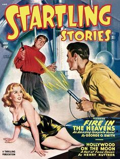 ANC Startling Stories July 25c Featuring Fire In The heavens An Amazing Complete Novel by George O. Smith A Thrilling Publication Hollywood On The Moon A Hall Of Fame Classic by Henry Kuttner