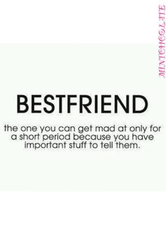 This is why everyone has that one person they can't stay mad at! That One Person, To Tell, Best Friends, Mad, Told You So, Canning, Words, Funny, Quotes