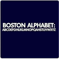 The #Boston Alphabet; pretty funny! #Massachusetts