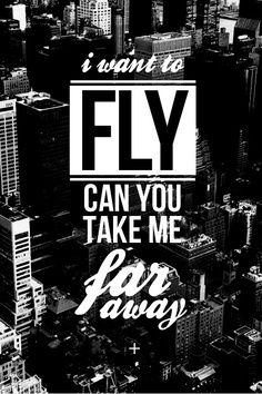 I want to fly. Can you take me far away? +++Visit http://www.hot-lyts.com/ for more quotes on #inspiration and #motivation