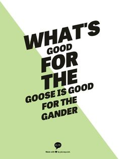 Southern Sayings - good for the goose, good for the gander. Southern Girls, Southern Drawl, Southern Pride, Southern Comfort, Southern Belle, Southern Charm, Southern Hospitality, Simply Southern, Southern Living