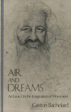 Air and Dreams: An Essay on the Imagination of Movement (Bachelard Translation Series) by Gaston Bachelard