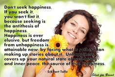Great Eckhart Tolle quote on happiness!