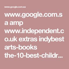 www.google.com.sa amp www.independent.co.uk extras indybest arts-books the-10-best-childrens-book-sets-8063319.html%3Famp