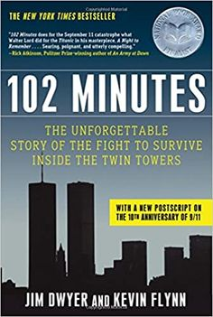 102 Minutes: The Unforgettable Story of the Fight to Survive Inside the Twin Towers Second Edition, New edition by Jim Dwyer (Author), Kevin Flynn (Author)