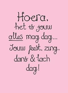 Hoera, het is jouw ALLES mag dag. - Apocalypse Now And Then Happy Birthday Tag, Happy Birthday Quotes, Laura Lee, Bday Cards, Wishes For You, Happy B Day, Birthday Pictures, Tutorial, Words Quotes