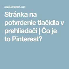 Stránka na potvrdenie tlačidla v prehliadači   Čo je to Pinterest?