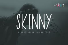 Skinny is a great font that pairs well with almost any font. Get it for just $1.