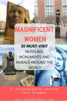 Magnificent Women: Monuments, Museums and Murals - World for a Girl