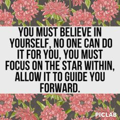 Good #quote Believe in yourself.