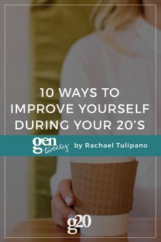 Your 20s are a time for growth. Here are 10 ways to improve yourself during your 20s to be the best you that you can be.
