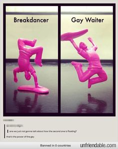 The power of the gay... Possibly my new favorite post lol I don't know why I find this so funny :)