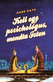 Istennek is kellhet néha – Hans Rath: Kell egy pszichológus, mondta Isten Calligraphy, Motivation, Reading, Books, Movie Posters, Therapy, Lettering, Libros, Book