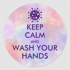 Shop Keep Calm And Wash Your Hands Coronavirus Classic Round Sticker created by Mi_WabiSabi. Keep Calm Meme, Keep Calm Signs, Keep Calm Quotes, Keep Calm Posters, Happy Puppy, Calm Down, Free Paper, Round Stickers, Custom Stickers