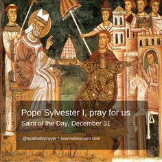 Pope St. Sylvester I, who endured the reign of Diocletian, pray for us when we undergo hardship for the faith. #SaintOfTheDay