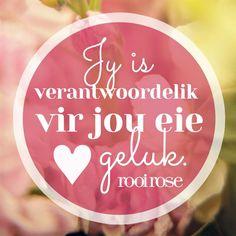 """""""Jy is verantwoordelik vir jou eie geluk."""" #quotes #words #inspiration"""