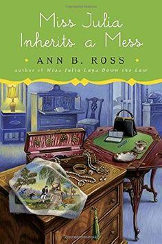 Miss Julia Inherits a Mess (2016) (Book 18 in the Miss Julia series) A novel by Ann B Ross