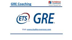 Krishna Consultants has been instrumental in assisting students for achieving high score in GRE. KC's 14 years of experience in GRE, GMAT, SAT, TOEFL and IELTS coaching together with its experienced & dedicated faculty have facilitated students to achieve enviable scores. For more: Visit: http://www.studies-overseas.com/WebForms/GRE-ExamCoachingDetails.aspx
