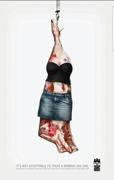 Shock Advertising,when pictures are used to get the point across. In this picture they use a meat in reference to women when men think of is as a piece of meat