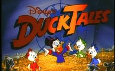 Ducktales, watched this show all the time as a kid