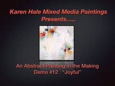 """This video is about The Making of an Abstract Painting Demo #15 """"Fields of…"""