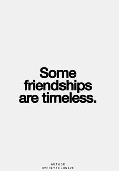 Some friendships are...