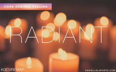 Stralend- licht is een van mijn verlangens voor 2014.  Radiant - One of my Core Desired Feelings. How do you want to feel? #DesireMap