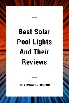 Solar power pool lights are a versatile way to brighten up your pool or backyard.  Whether it be decorating for an event, such as a birthday, wedding or party,  or just lighting up your backyard, solar powered pool lights are a stylish way to create light. Outdoor solar powered lights for your swimming pool reviewed. #outdoorSolarLights #SolarLights #SolarLightsGarden #SolarIdeas #SolarGarden #PoolLights #PoolLight swimming pool | lights | lighting ideas Solar Power Panels, Solar Panels For Home, Best Solar Panels, Porch Lighting, Lighting Ideas, Outdoor Lighting, Landscape Lighting, Indoor Solar Lights, Swimming Pool Lights
