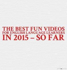 The Best Fun Videos For English Language Learners In 2015 – So Far | Larry Ferlazzo's Websites of the Day…