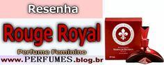 Rouge Royal  http://perfumes.blog.br/resenha-de-perfumes-princesse-marina-de-bourbon-rouge-royal-feminino-preco