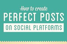 How To Create Perfect Posts on #Facebook, #Twitter, #Pinterest And #Google+ [INFOGRAPHIC]