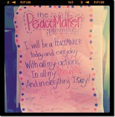 "Great ideas for teaching ""peacemaking"" v ""peacebreaking"" to kids...LOVE the ""Peacemaker Promise"" that all of the kids signed!! :)"