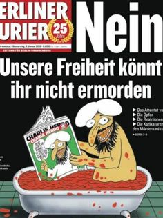 Newspapers React To Charlie Hebdo Attack With Show Of Solidarity On Front Pages. Also in Berlin, the Berliner Kurier paper had its own message of defiance: The World Newspaper, Newspaper Front Pages, Mark Steyn, World Pay, Charlie Hebdo, The Right Stuff, France, Journal, Souvenir