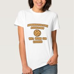 Administrative Assistant   Will Work for Cookies T Shirt, Hoodie Sweatshirt
