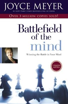 Battlefield of the Mind: Winning the Battle in Your Mind  One of those books that helps you put thoughts into action and realize its about perception.