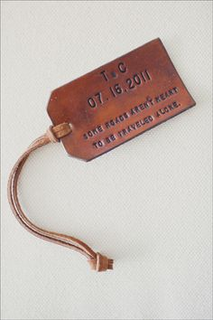 Monogrammed leather luggage tag, love this! Saw one with the latitude And longitude coordinates of your wedding location, so cool