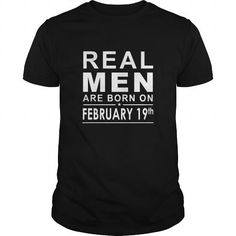 Cool 0219 February 19 Birthday Born Real Men Shirts Guys tee ladies tee youth Sweat Hoodie Vneck Tank top Tshirts for Girl and Men and Family Shirts & Tees